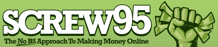 The No BS Approach To Making Money Online - Screw95