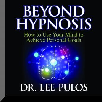 Dr. Lee Pulos - Beyond Hypnosis