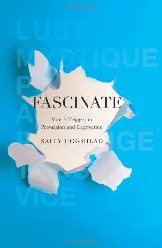 Sally Hogshead - Fascinate Your 7 Triggers to Persuasion and Captivation