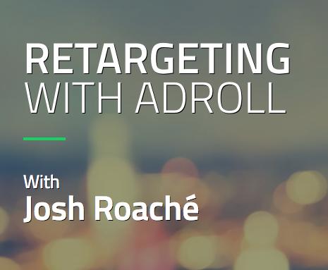 josh-roache-retargeting-with-adroll